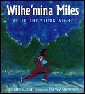 Wilhe Mina Miles After The Stork Night