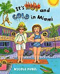 Its Hot & Cold In Miami