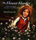 Flower Hunter William Bartram Americas First Naturalist