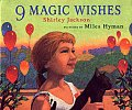9 Magic Wishes