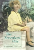 Blue Remembered Hills A Recollection