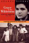 Grace In The Wilderness After the Liberation 1945 1948