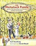 Huckabuck Family & How They Raised Popcorn in Nebraska & Quit & Came Back