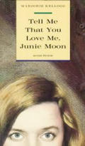 Tell Me That You Love Me Junie Moon
