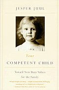 Your Competent Child Toward New Basic