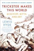 Trickster Makes this World Mischief Myth & Art