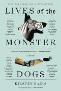Lives of the Monster Dogs A Novel
