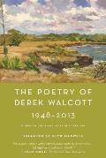 Poetry of Derek Walcott 1948 2013