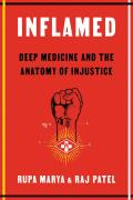 Inflamed: Deep Medicine & the Anatomy of Injustice