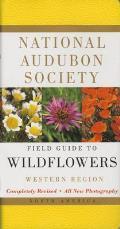 National Audubon Society Field Guide to North American Wildflowers Western Region
