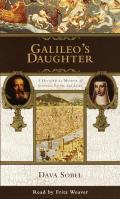 Galileos Daughter A Historical Memoir Of Science Faith & love