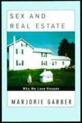 Sex & Real Estate Why We Love Houses