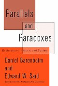 Parallels & Paradoxes Explorations In Music & Society