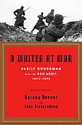 Writer at War Vasily Grossman with the Red Army 1941 1945