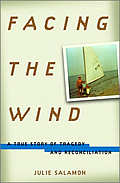 Facing The Wind A True Story Of Tragedy
