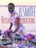 B Smith Rituals & Celebration