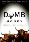 Dumb Money Adventures Of A Day Trader