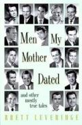 Men My Mother Dated & Other Mostly True