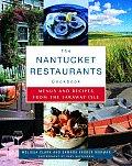 Nantucket Restaurants Cookbook Menus & Recipes from the Faraway Isle