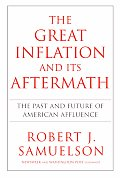 Great Inflation & Its Aftermath The Past & Future of American Affluence