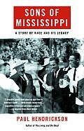 Sons of Mississippi A Story of Race & Its Legacy