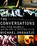 Conversations Walter Murch & the Art of Editing Film