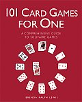 101 Card Games for One A Comprehensive Guide to Solitaire Games