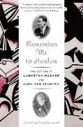 Remember Me to Harlem The Letters of Langston Hughes & Carl Van Vechten