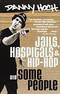 Jails Hospitals & Hip Hop & Some People