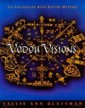 Vodou Visions An Encounter with Divine Mystery
