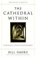 Cathedral Within Transforming Your Life by Giving Something Back