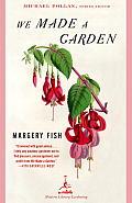 We Made A Garden Michael Pollan Editor
