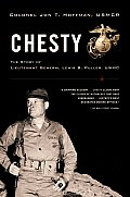 Chesty The Story of Lieutenant General Lewis B Puller USMC