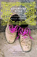 Adventure Divas Searching the Globe for Women Who Are Changing the World
