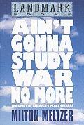 Aint Gonna Study War No More