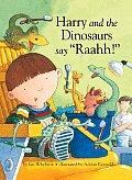Harry & The Dinosaurs Say Raahh