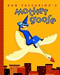 Dan Yaccarinos Mother Goose