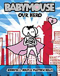 Babymouse 02 Our Hero