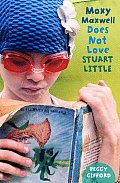 Moxy Maxwell 01 Does Not Love Stuart Little