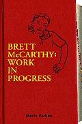 Brett Mccarthy Work In Progress