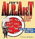 Fdr's Alphabet Soup: New Deal America 1932-1939