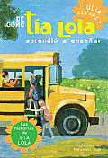 De Como Tia Lola Aprendio a Ensenar How Tia Lola Learned to Teach Spanish Edition