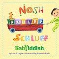Nosh Schlep Schluff BabYiddish