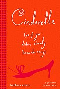 Cinderella as If You Didnt Already Know the Story