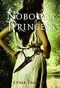 Princesses of Myth 01 Nobodys Princess