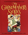 My Grandmothers Stories A Collection
