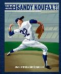 You Never Heard Of Sandy Koufax