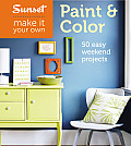 Sunset Make It Your Own Paint & Color 50 Easy Weekend Projects