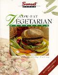 Sunset Low Fat Vegetarian Cookbook