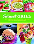 Sunset Grill 125 Tasty Recipes for Casual Get Togethers & Easy Weeknight Cookouts